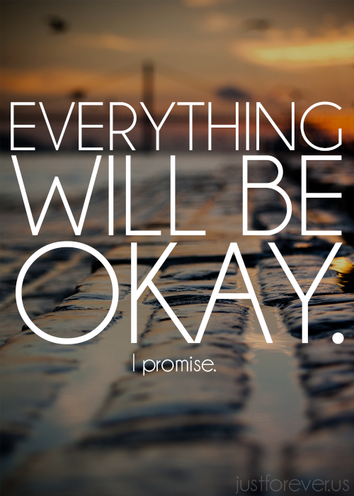 everything will be ok part 1 kat kinnie 39 s blog