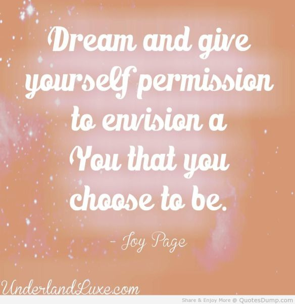 dream-and-give-yourself-permission-to-envision-a-you-that-you-choose-to-be-joy-quote-